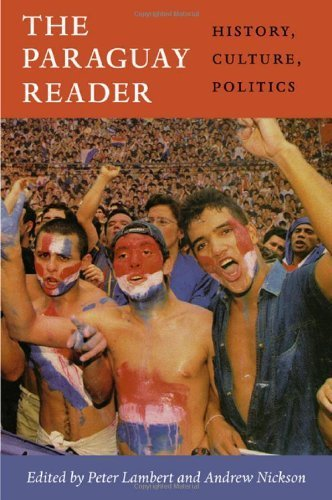 9781222998801: The Paraguay Reader: History, Culture, Politics (The Latin America Readers)