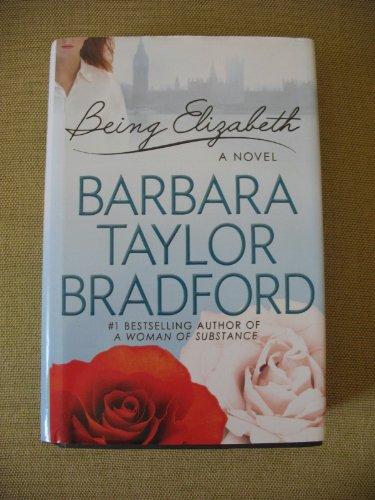 Being Elizabeth: Bradford, Barbara Taylor