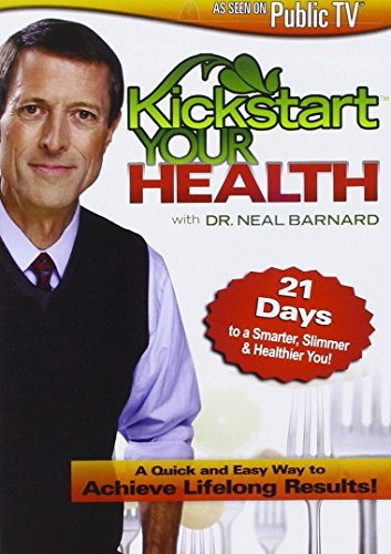 Kickstart Your Health With Dr. Neal Barnard: 21 Days to a Smarter, Slimmer & Healthier You!: ...