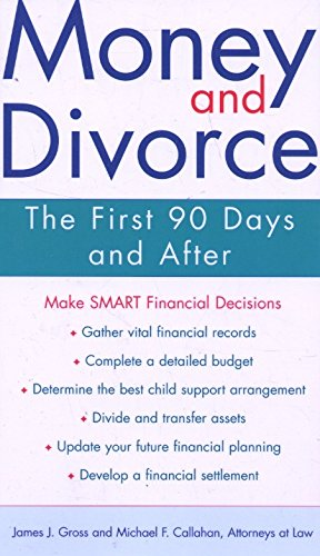 9781223014173: Money and Divorce: The First 90 Days And After