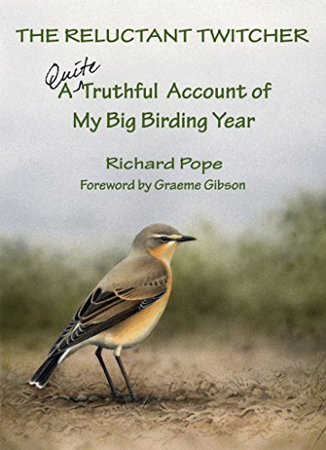 9781223014470: The Reluctant Twitcher: A Quite Truthful Account of My Big Birding Year