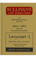 Sullivan's Law Directory 2012 - 2013: The Illinois Attorney's Directory Since 1876 (...