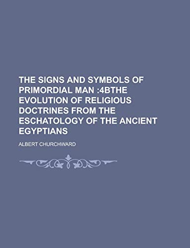 9781230004075: The signs and symbols of primordial man
