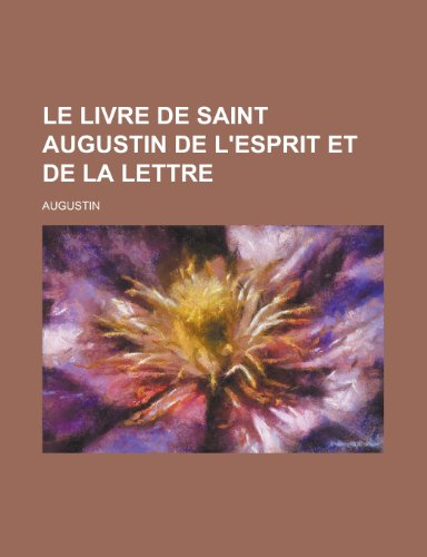 9781230014227: Le Livre de Saint Augustin de L'Esprit Et de La Lettre