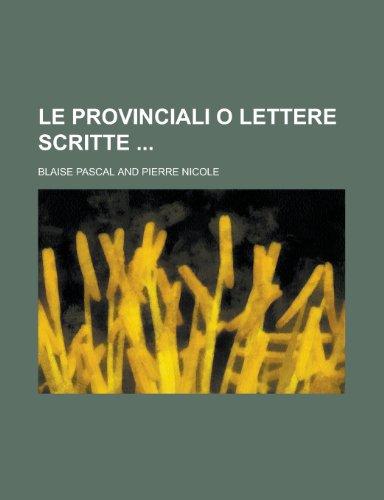 9781230024967: Le Provinciali O Lettere Scritte