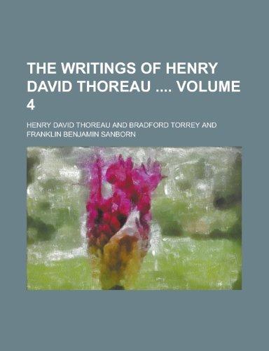 The Writings of Henry David Thoreau Volume: Henry David Thoreau