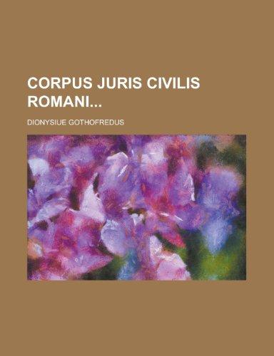 9781230037332: Corpus Juris Civilis Romani