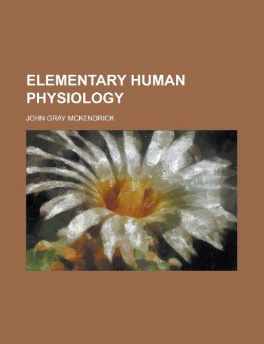 9781230052540: Elementary human physiology