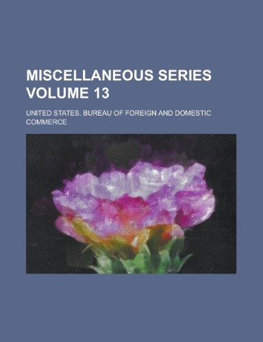 Miscellaneous Series Volume 13 (Paperback): United States Bureau