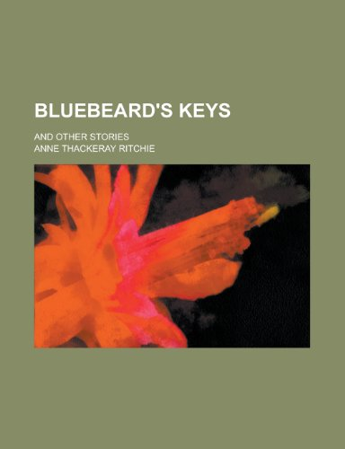9781230059655: Bluebeard's Keys; And Other Stories
