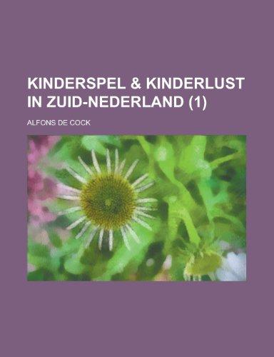 9781230067377: Kinderspel & kinderlust in Zuid-Nederland (1 ) (Dutch Edition)