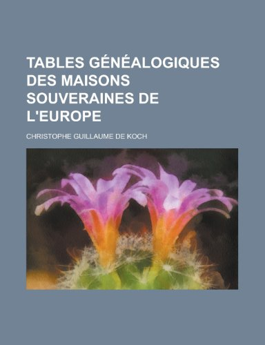 9781230069708: Tables Genealogiques Des Maisons Souveraines de L'Europe