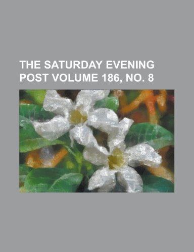 9781230071015: The Saturday Evening Post Volume 186, no. 8