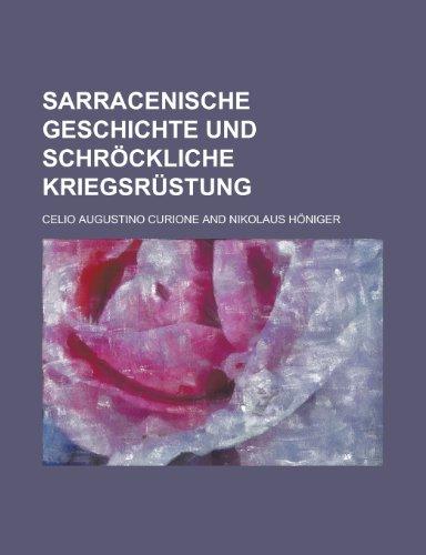 Sarracenische Geschichte Und Schrockliche Kriegsrustung (Paperback): Celio Augustino Curione