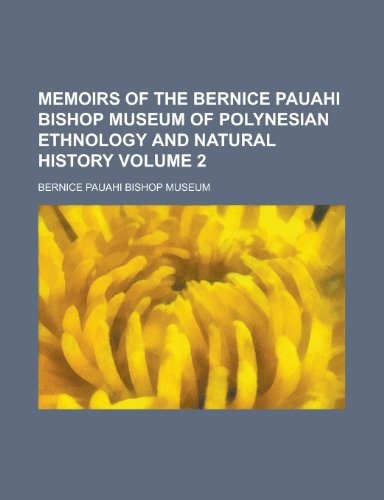 9781230076355: Memoirs of the Bernice Pauahi Bishop Museum of Polynesian Ethnology and Natural History Volume 2