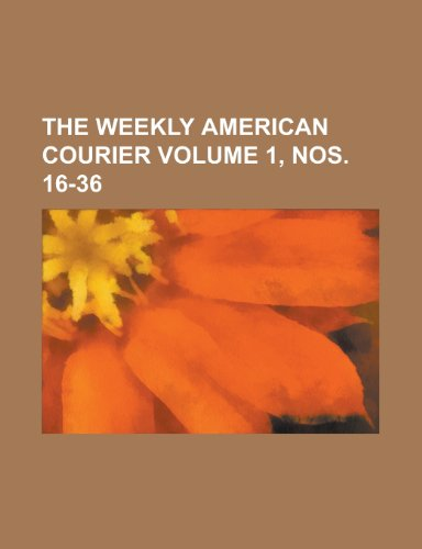 9781230083681: The Weekly American Courier Volume 1, nos. 16-36