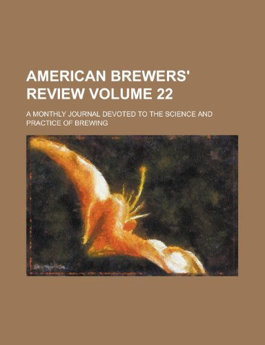 9781230086651: American Brewers' Review; A Monthly Journal Devoted to the Science and Practice of Brewing Volume 22