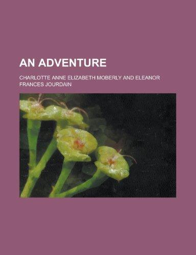 An Adventure: Moberly, Charlotte Anne Elizabeth