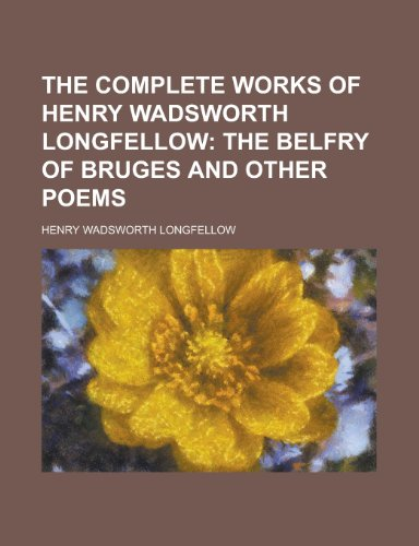 9781230095905: The Complete Works of Henry Wadsworth Longfellow