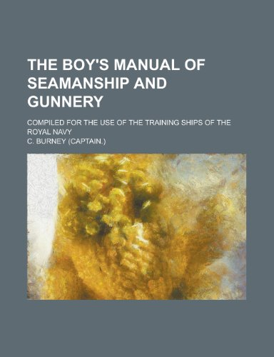The Boy's Manual of Seamanship and Gunnery;: C Burney
