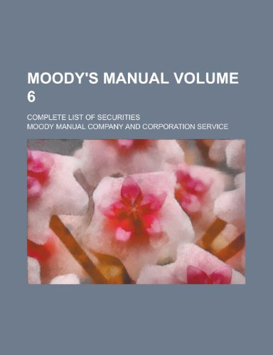 9781230105802: Moody's manual; complete list of securities Volume 6