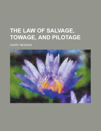 9781230108919: The law of salvage, towage, and pilotage