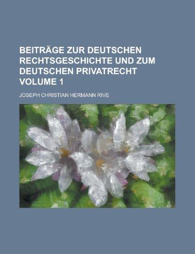 9781230114101: Beitrage Zur Deutschen Rechtsgeschichte Und Zum Deutschen Privatrecht Volume 1