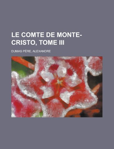 9781230134277: Le comte de Monte-Cristo, Tome III (French Edition)