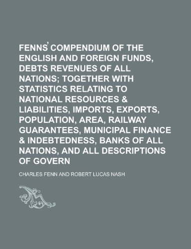 9781230136295: Fenns̕ compendium of the English and foreign funds, debts and revenues of all nations