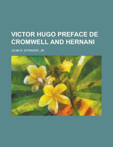 9781230138473: VICTOR HUGO PREFACE DE CROMWELL AND HERNANI