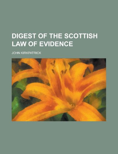 9781230141862: Digest of the Scottish law of evidence