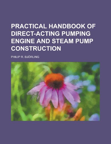 9781230145082: Practical handbook of direct-acting pumping engine and steam pump construction