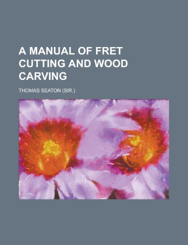 9781230156835: A Manual of Fret Cutting and Wood Carving