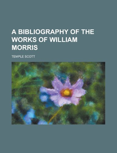 9781230160153: A bibliography of the works of William Morris