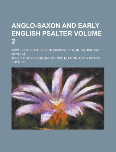 9781230166889: Anglo-Saxon and early English psalter; now first printed from manuscripts in the British Museum Volume 2