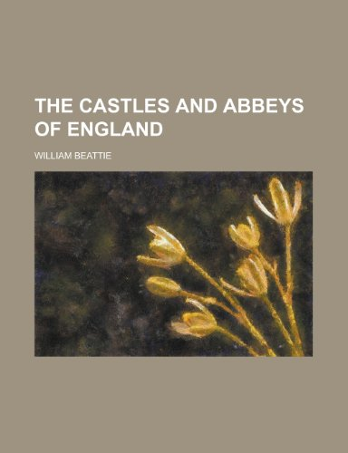 9781230169026: The Castles and Abbeys of England