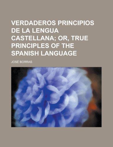 9781230170169: Verdaderos principios de la lengua castellana