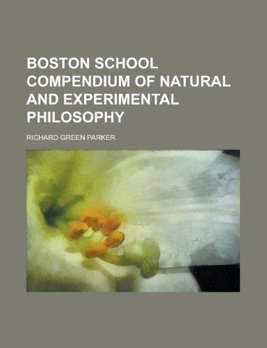9781230174099: Boston school compendium of natural and experimental philosophy