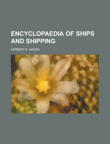 9781230185187: Encyclopaedia of ships and shipping