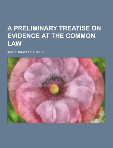 9781230195124: A Preliminary Treatise on Evidence at the Common Law