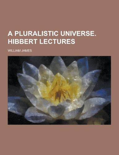 9781230196381: A Pluralistic Universe. Hibbert Lectures