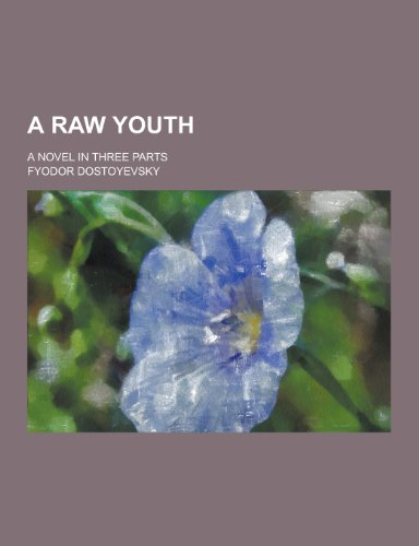 9781230196411: A Raw Youth; A Novel in Three Parts