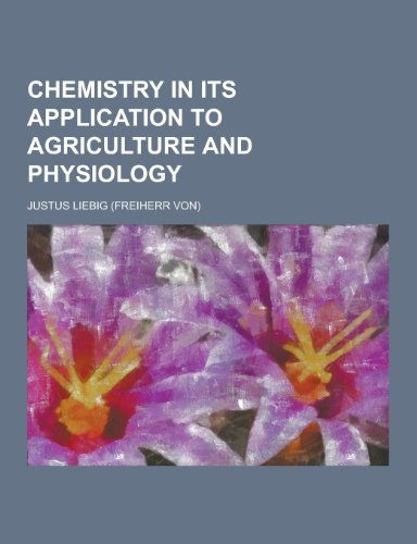 9781230199238: Chemistry in Its Application to Agriculture and Physiology