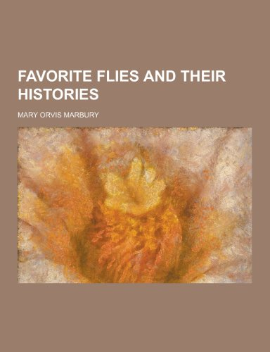 9781230201580: Favorite Flies and Their Histories