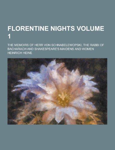 Florentine Nights; The Memoirs of Herr Von: Heinrich Heine