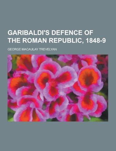 9781230202297: Garibaldi's Defence of the Roman Republic, 1848-9