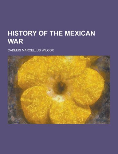 9781230203492: History of the Mexican War