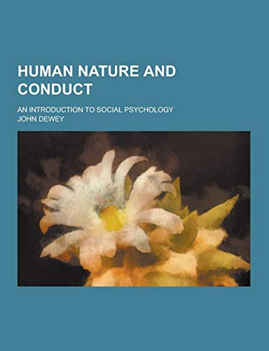 9781230203911: Human Nature and Conduct; An Introduction to Social Psychology