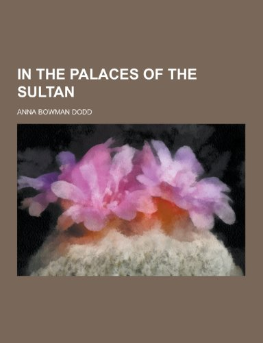 In the Palaces of the Sultan (Paperback): Anna Bowman Dodd