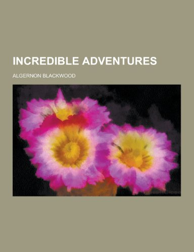 9781230204055: Incredible Adventures